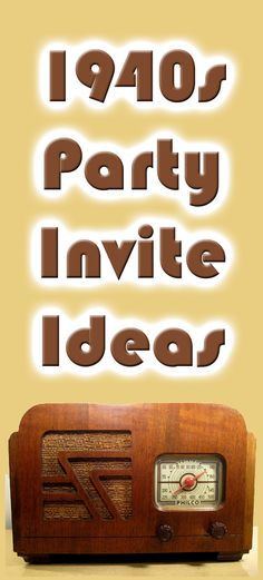 1940s theme party invitation ideas. Set the tone for your 1940s theme party right from the get-go - let your guests know that you have something special planned!