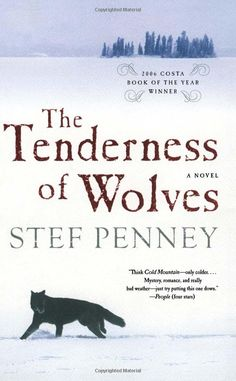 The Tenderness of Wolves by Stef Penney.... Fabulous book!