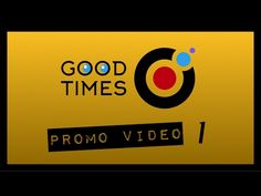 GOOD TIMES Promo Video - YouTube