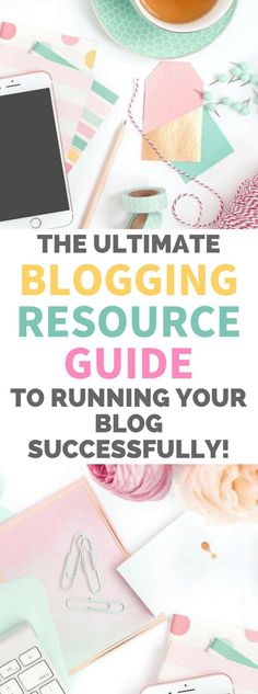 Blogging for beginners WordPress ideas. The Ultimate Blogging Resource Guide To Running Your Blog Successfully. #blog #blogger #blogging #bloggintips