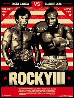 Fan Poster Art, Rocky III, by James White of Signalnoise. James White, Rocky Film, Rocky 3, Wrestling Posters, Boxing Posters, Sylvester Stallone, Movie Poster Art, Film Posters, Fan Poster