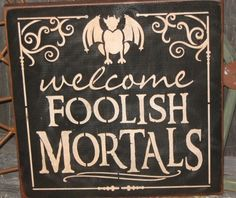 """This would make a cool Halloween sign! Primitive Lg Wood Holiday Halloween Sign """" Welcome FOOLISH MORTALS """" Pumpkin Witch Fall Spooky Country Folkart Housewares Happy Halloween, Holidays Halloween, Halloween Crafts, Halloween Stuff, Halloween Table, Halloween Quotes, Halloween 2020, Halloween Costumes, Garage Halloween Party"""
