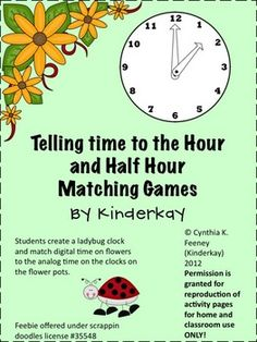 Telling Time to the Hour and Half Hour Matching game - 23 pages - Students match digital clocks to analog clocks. Students manipulate the hands to show the time. Directions for a student created ladybug clock are given. In another activity, students move the hands on a flowerpot clock to match the digital times on the flowers. There is some teacher prep involved in the creation of the clocks. Two recording sheets are included. Digital times to the hour and half hour are included.