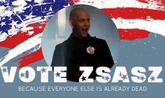 Gotham- Vote ZSASZ, because everyone else is already dead!!! Victor Zsasz for mayor!