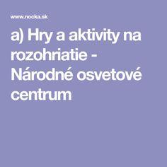 a) Hry a aktivity na rozohriatie - Národné osvetové centrum