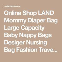 Online Shop LAND Mommy Diaper Bag Large Capacity Baby Nappy Bags Desiger Nursing Bag Fashion Travel Backpack Baby Care Bebek Bag For Mom Dad | Aliexpress Mobile