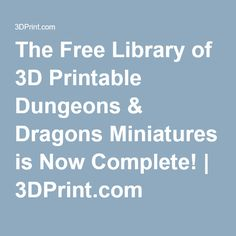 The Free Library of 3D Printable Dungeons & Dragons Miniatures is Now Complete! | 3DPrint.com
