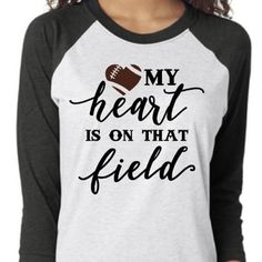 Football mom shirt my heart is on that field girlfriend – American Football Football Girlfriend Shirts, Football Boyfriend, Baseball Shirts, Sports Shirts, Baseball Quotes, Game Day Shirts, Sports Mom, Diy Shirt, American Football