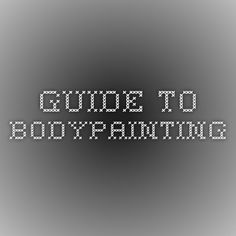 Guide to bodypainting