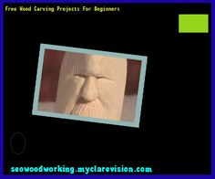 Free Wood Carving Projects For Beginners 092257 - Woodworking Plans and Projects!