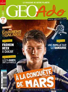 Géo Ado n°138 - En couverture : A la conquête de Mars / Reportage : Fashion week à Dakkar / Aventure : une famille sur la banquise / Ados du monde : les T-shirts ont la parole