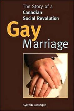 Larocque, Sylvain. Gay marriage: the story of a Canadian social revolution. James Lorimer & Company, 2006.