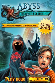 Weekly SALE! Abyss: the Wraiths of Eden is up to 80% off! Do you have enough nerve to explore the ocean bottom? Starting today through March 6th, get the enthralling hidden object adventure Abyss: the Wraiths of Eden for as low as 99¢ on ALL platforms! Venture into unknown and unsettling waters in search of the lost underwater explorer Robert Marceau, investigate 40 exotic locations and defeat the demons of Eden. Learn more: http://www.g5e.com/sale