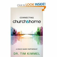Connecting Church & Home by Tim Kimmel. $12.99. Publication: February 19, 2013. Publisher: Randall House; 1st edition (February 19, 2013)