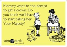 Dental humor, gotta love it. :-D