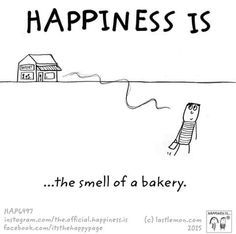 Happiness is the smell of a bakery. Happy Love, Make Me Happy, Are You Happy, My Love, Smell Quotes, Cake Quotes, Food Quotes, Cute Happy Quotes, Happiness Project