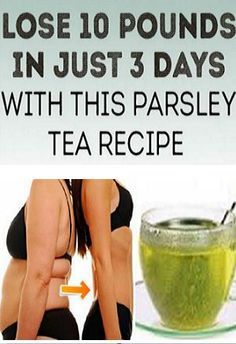 Lose 10 Pounds In Just 3 Days With This Parsley Tea Recipe.