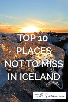Iceland is filled with natural beauty, but there are so many places to go it's overwhelming. Here are 10 places you shouldn't miss in this gorgeous country.