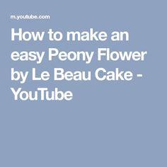 How to make an easy Peony Flower by Le Beau Cake - YouTube