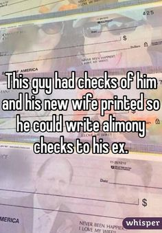 This guy had checks of him and his new wife printed so he could write alimony checks to his ex.