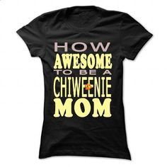 How awesome to be a Chiweenie Mom - #shirt fashion #green shirt. BUY NOW => https://www.sunfrog.com/Pets/How-awesome-to-be-a-Chiweenie-Mom-Black-43848844-Ladies.html?68278
