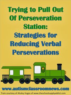 Autism Classroom News: Trying to Pull Out of Perseveration Station: Strategies for Reducing Verbal Perseverations {freebie}