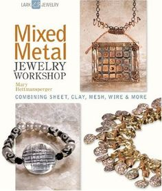 Mixed Metal Jewelry Workshop: Combining Sheet Clay Mesh Wire & More: Amazon.it: Mary Hettmansperger: Libri in altre lingue