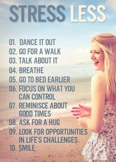 #motivational #stress #less #dance #walk #exercise #talk #breathe #sleep #focus #reminisce #hug #opportunities #smile