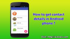 How to get contact details in #Android phone - #w2class