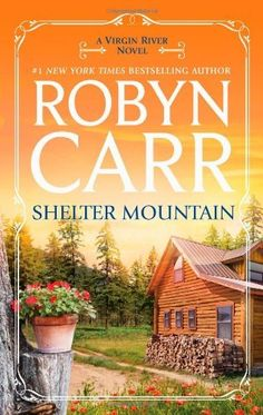 Shelter Mountain (A Virgin River Novel) by Robyn Carr. $7.99. Series - A Virgin River Novel. Publisher: Harlequin MIRA (January 29, 2013). Author: Robyn Carr