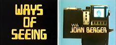 Sobre o documentário Modos de Ver de John Berger
