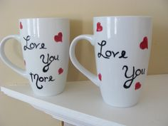 Love You Love You More Mugs Cups romantic, couples, married, in love, Valentines, wedding gift, Hand Painted-Random Hearts Collection by CANADIANCREATIONZ on Etsy