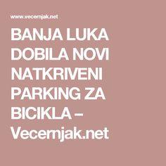BANJA LUKA DOBILA NOVI NATKRIVENI PARKING ZA BICIKLA – Vecernjak.net