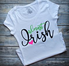 Almost Irish | St.Patrick's Day Tee | Irish Shirt | Cute Irish Tee | Almost Irish Shirt by TheSugarCreekShoppe on Etsy