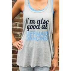 I'm Also Good at Mermaid Dancing Tank Tee Shirt ($30) ❤ liked on Polyvore featuring tops, black, tanks, women's clothing, racerback top, racerback tank, racer back tank, vinyl top and racer back tops