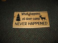 What Happens at Deer Camp Sign (LOL)