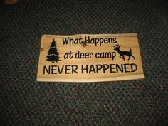 What Happens at Deer Camp Sign (LOL)