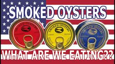 Canned Smoked Oysters PRODUCT of the USA!! - WHAT ARE WE EATING?? - The ...