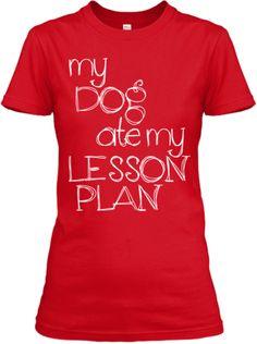 Dog ate my Lesson Plan | Teespring