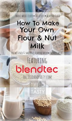 How To Make Your Own Flour & Nut Milk // You are not going to believe how easy it is to make your own flour & milk using your Blendtec! Best part about it? You control the ingredients! | Tried and Tasty