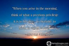 When you arise in the morning  Follow best love quotes for more great quotes!