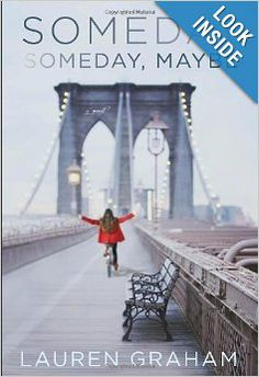 Someday, Someday, Maybe: A Novel: Lauren Graham // suggestion from fall reading list
