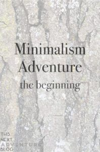 Minimalism Adventure. Learning to live intentionally, live with less, and live a life more full.