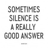 Silence – Life Quote