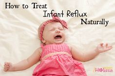 How to treat infant reflux naturally. Don't forget that antibiotics during pregnancy/labor can cause this so stay away from those to prevent it in the first place! Acid Reflux In Babies, Reflux Baby, Essential Oils For Babies, Pregnancy Labor, Church Nursery, Baby Health, Natural Baby, Healthy Kids, Baby Wearing