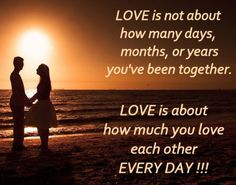 Love Quotes : Love is not about how many days, months or years you've been together. Love is about how much you love each other everyday! This Quote And The Picture Was Posted By Ling Carolina. Cute Couple Quotes, Love Quotes For Him Boyfriend, Cute Love Quotes For Him, Life Quotes Love, Valentine's Day Quotes, Romantic Love Quotes, Love Yourself Quotes, Cute Quotes, Qoutes