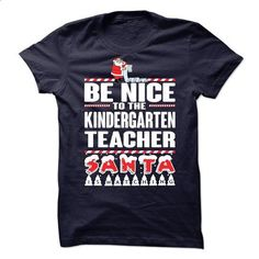 BE NICE TO KINDERGARTEN TEACHER ! SANTA IS WATCHING - vintage t shirts #cool t shirts for men #cotton t shirts