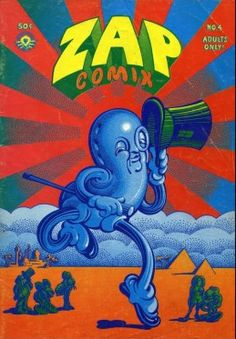 Victor Moscoso (b.1936) Zap Comix #4, Cover. I love Victor's work, have met him and been to shows of his. Like Zap #3 and onward, this issue was a collaborative effort of separate artists Moscoso, Robert Crumb, S. Clay Wilson, Gilbert Shelton, Spain Rodriguez and possibly another. A hilarious raunchy and trippy classic.