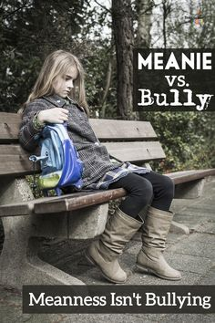 Meanie or bully? Meanness isn't the same as bullying!