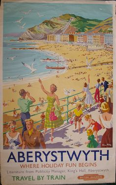 Aberystwyth - Where holiday fun begins - British Railways - 1955 - (Harry Riley) -- British Travel, British Seaside, Train Posters, Railway Posters, Vintage Travel Posters, Vintage Postcards, City By The Sea, Aberystwyth, Nostalgia